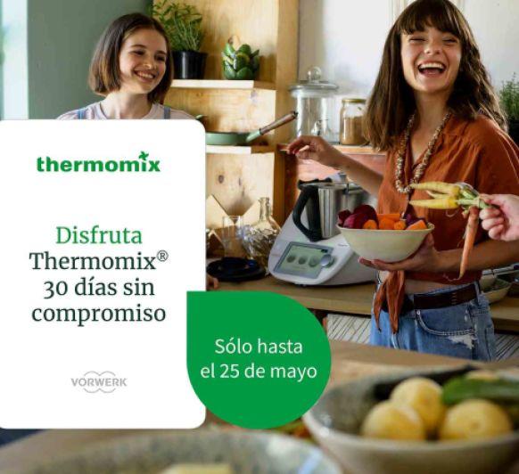 PRUEBA Thermomix® TM6 DURANTE 30 DÍAS