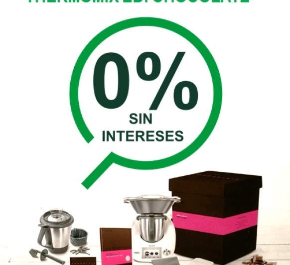 Thermomix® ''Edición Chocolate'' Financiación SIN Intereses